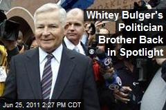 Whitey Bulger's Politician Brother Back in Spotlight