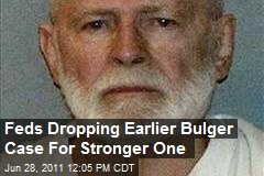 Feds Dropping Earlier Bulger Case For Stronger One