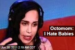 Octomom: I Hate Babies