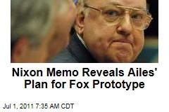 Roger Ailes&#39; Fox Prototype: Plan for GOP Network Revealed in Nixon Memo