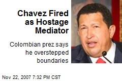 Chavez Fired as Hostage Mediator