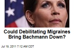 Michele Bachmann's Debilitating, Stress-Induced Migraines: Could These Headaches Bring Her Down?