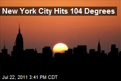 New York City Hits 104 Degrees