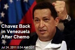 Hugo Chavez Returns to Venezuela After Chemotherapy in Cuba