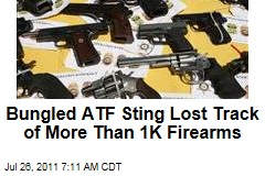 Operation Fast and Furious: Bungled ATF Gun Sting Lost Track of More Than 1,000 Firearms