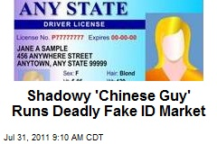 Shadowy 'Chinese Guy' Runs Deadly Fake ID Market
