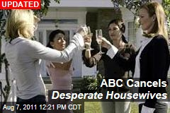 'Desperate Housewives' Canceled By ABC: Next Season Will Be the Last