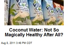 Coconut Water: Not So Magically Healthy After All?