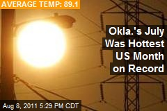 Okla.&amp;#39;s July Was Hottest US Month on Record