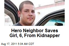 Hero Neighbor Saves Girl, 6, From Kidnapper