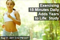 Study: Exercising 15 Minutes Daily Adds Years to Your Life