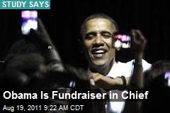 Obama Is Fundraiser in Chief