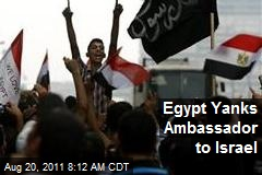 Egypt Yanks Ambassador to Israel