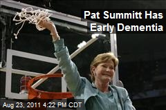 Pat Summitt Has Early Dementia