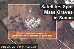 Satellites Spot Mass Graves in Sudan