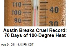 Austin, Texas, Breaks Cruel Record: 70 Days of 100-Degree Heat