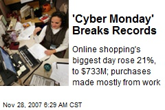 &#39;Cyber Monday&#39; Breaks Records