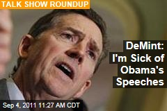 Jim DeMint: I&#39;m Sick of Obama&#39;s Speeches