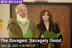 The Savages : Savagely Good