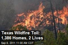 Texas Wildfire Toll: 1,386 Homes, 2 Lives