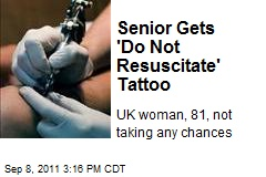 Senior Gets 'Do Not Resuscitate' Tattoo