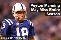 Colts QB Peyton Manning Has Neck Surgery, Will Be Months, if Not Longer