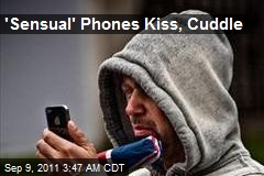 'Sensual' Phones Kiss, Cuddle