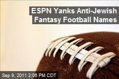 ESPN Yanks Anti-Jewish Fantasy Football Names