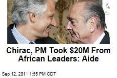 Chirac, PM Took $20M From African Leaders: Aide