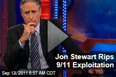 Jon Stewart Rips 9/11 Exploitation (&#39;Daily Show&#39; Video)