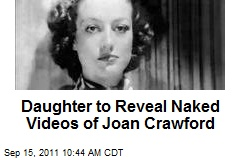 Daughter to Reveal Naked Videos of Joan Crawford