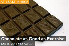 Chocolate as &amp;#39;Good as Exercise&amp;#39;