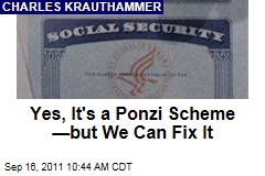 Yes, Social Security Is a Ponzi Scheme—but We Can Fix It: Charles Krauthammer