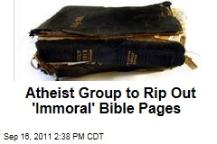 California Atheist Group to Rip &#39;Immoral&#39; Bible Pages