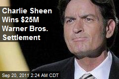 Charlie Sheen Wins $25M Warner Bros. Settlement