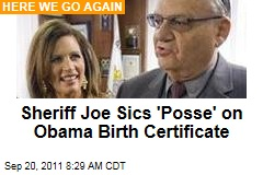 Sheriff Joe Sics 'Posse' on Obama Birth Certificate