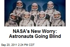 NASA&amp;#39;s New Worry: Astronauts Going Blind