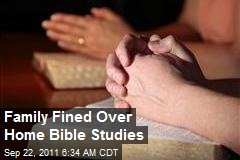 Family Fined Over Home Bible Studies