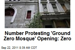 Number Protesting 'Ground Zero Mosque' Opening: Zero