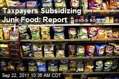 Taxpayers Subsidizing Junk Food: Report