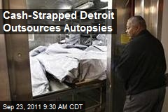 Cash-Strapped Detroit Outsources Autopsies
