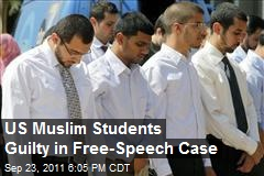 US Muslim Students Guilty in Free-Speech Case