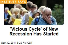 'Vicious Cycle' of New Recession Has Started