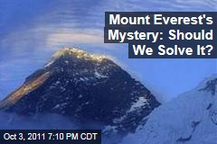 Mount Everest&#39;s Mystery: Should We Solve It?