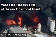Vast Fire Breaks Out at Texas Chemical Plant