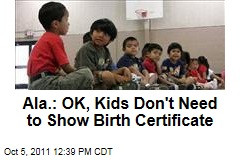 Ala.: OK, Kids Don't Need to Show Birth Certificate