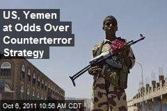 US, Yemen at Odds Over Counterterror Strategy