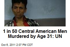 1 in 50 Central American Men Murdered by Age 31: UN