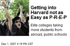 Getting into Harvard not as Easy as P-R-E-P