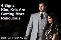 4 Signs Kim, Kris Are Getting More Ridiculous